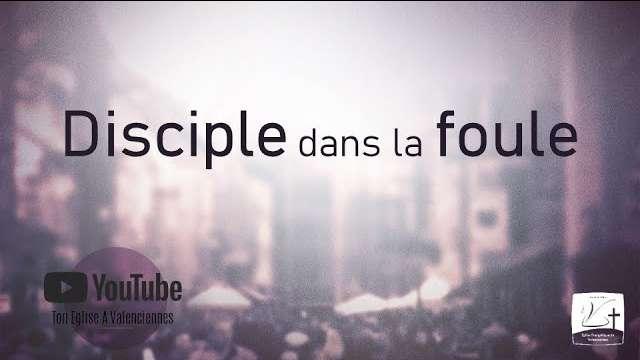 Disciples dans la foule