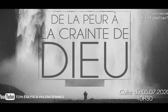 Un culte chez toi : De la peur à la crainte de Dieu