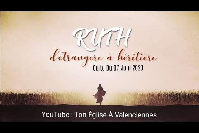 Un culte chez toi : Ruth, d'étrangère à héritière