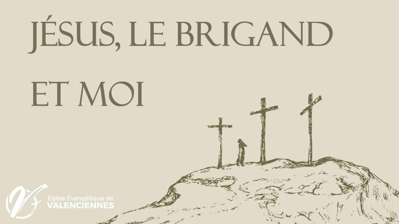 Jésus, le brigand et moi